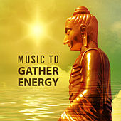 Play & Download Music to Gather Energy – Meditation Sounds, Buddha Lounge, Stress Relief, Spirit Harmony, Energy Moves by Yoga Tribe | Napster