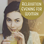 Relaxation Evening for Woman – Instrumental Music for Relaxation, Soothing Piano, Cafe Music, Chilled Jazz, Smooth Jazz to Rest by Relaxing Piano Music