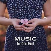 Music for Calm Mind – Gentle Sounds for Relaxation, Calmness, Zen Meditation, Pure Relaxation, Peaceful Music to Rest, Nature Sounds by Ambient Music Therapy