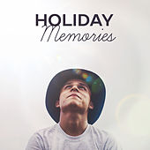 Holiday Memories – Chill Out Music, Deep Vibes, Ibiza Lounge, Summertime, Beach Chill, Sand, Sounds of Sea by Top 40