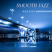 Smooth Jazz Deluxe – Calming Jazz Lounge, Instrumental Music, Ambient, Relaxed Jazz, Smooth Jazz Music by New York Jazz Lounge