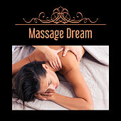 Massage Dream – Soft Music for Spa, Healing Water, Nature Sounds for Relief, Calmness, Relaxation Wellness, Anti Stress Music by New Age