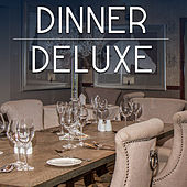 Dinner Deluxe – Mellow Jazz, Special Jazz Music for Dinner, Jazz for Restaurant, Cafe, Wine Bar by Restaurant Music