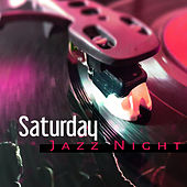 Play & Download Saturday Jazz Night – Peaceful Music, Chilled Jazz, Instrumental Songs for Relaxation, Stress Free, Cocktail Lounge, Piano Bar by Light Jazz Academy | Napster