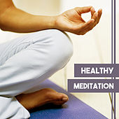 Healthy Meditation – Soothing Nature Sounds, Music for Meditation, Yoga Practice, Relief Stress by Chinese Relaxation and Meditation