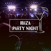 Ibiza Party Night – Summer Chill, Best Music for Dance, Cocktail & Drinks, Summer Vibes, Sounds of Guitar, Beach Party by Top 40
