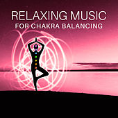 Play & Download Relaxing Music for Chakra Balancing – Stress Relief, Inner Silence, Music to Meditate, Buddha Lounge, Tibetan Chakra by The Buddha Lounge Ensemble | Napster