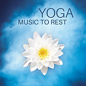 Play & Download Yoga Music to Rest – Inner Silence, Body Training, Soft Sounds to Relax, Meditation Music by Buddha Lounge | Napster