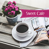 Play & Download Sweet Cafe – Smooth Jazz for Restaurant, Coffee Morning, Deep Relax, Piano Bar, Dinner Jazz Music, Meeting with Friends by Restaurant Music Songs | Napster