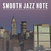 Play & Download Smooth Jazz Note – Easy Listening Instrumental Music, Mellow Jazz, Peaceful Piano, Relaxed Jazz by New York Jazz Lounge | Napster