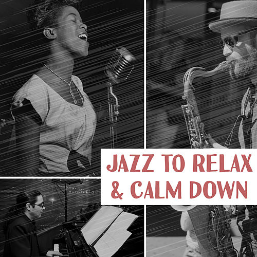 Jazz to Relax & Calm Down – Easy Listening Piano Jazz, Bossa Lounge, Peaceful Sounds, Smooth Music de Soft Jazz