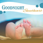 Goodnight Sweetheart – Healing Lullabies for Baby, Pure Sleep, Bedtime, Restful, Calming Melodies to Bed, Peaceful Dreams, Quiet Child by White Noise For Baby Sleep