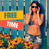 Free Time – Best Holiday Chill Out Music, Relax on the Beach, Relaxing Waves, Cocktails & Drinks Under Palms, Ibiza Lounge, Summer Chill by Top 40