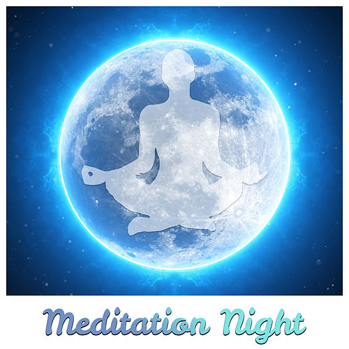 Meditation Night – Deep Sleep Meditation, Yoga Concentration Music, Calm and Tranquility Music, Nature Sounds by Musica Para Dormir Profundamente