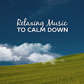 Relaxing Music to Calm Down – Soft Sounds to Rest, Time for Break, New Age Relaxation, Soothing Waves by Chinese Relaxation and Meditation
