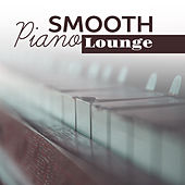 Smooth Piano Lounge – Smooth Jazz, Instrumental Piano Music, Ambient Relaxation, Rest by New York Jazz Lounge