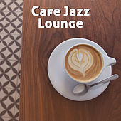 Cafe Jazz Lounge – Sweet Piano, Instrumental Jazz, Background Music for Restaurant & Cafe, Smooth Jazz by Luxury Lounge Cafe Allstars