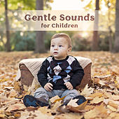 Gentle Sounds of Children – Baby Music, Einstein Effect, Better Concentration, Relaxation Music for Kids, Brilliant, Little Baby by Correct Development of Child Academy