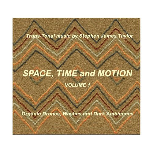 Space, Time and Motion, Vol. 1 by Stephen James Taylor