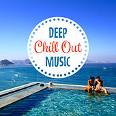 Play & Download Deep Chill Out Music – Ibiza Lounge, Summer Chill, Holiday, Ibiza Dance Party, Ambient Music, Relax on the Beach, Deep Sun by Ibiza Chill Out | Napster