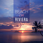 Play & Download Beach on Riviera – Summer Chill, Cocktails & Drinks Under Palms, Relax on the Beach, Holiday Chill Out Music, Ibiza Lounge by Today's Hits! | Napster