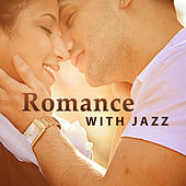 Romance with Jazz – Calming Instrumental Music, Relaxed Jazz, Smooth Jazz, Blue Bossa by Relaxing Instrumental Jazz Ensemble