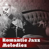 Play & Download Romantic Jazz Melodies – Jazz Music, Sounds for Lovers, Romantic Evening, Sexy Jazz Music by Romantic Piano Music | Napster