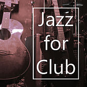 Play & Download Jazz for Club – Calm Down, Evening Relaxation, Jazz Night, Smooth Sounds, Music to Rest by New York Jazz Lounge | Napster