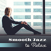 Smooth Jazz to Relax – Rest with Jazz Music, Night Full of Jazz, Sensual Note by Relaxing Instrumental Jazz Ensemble