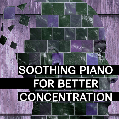 Soothing Piano for Better Concentration – Best New Age Music for Study, Brain Power, Development of Mind, Stress Relief de Study Focus