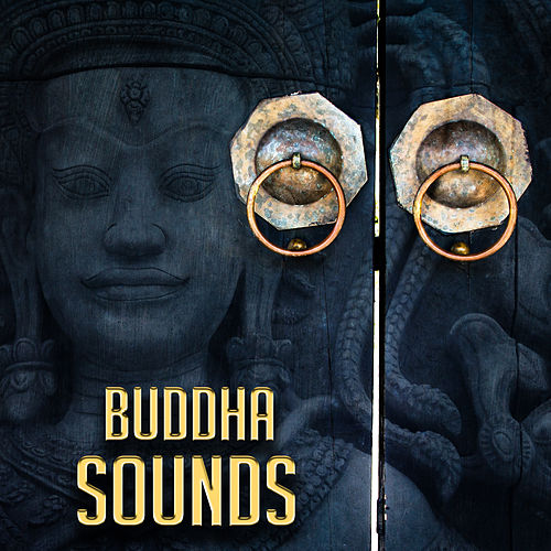 Play & Download Buddha Sounds – Relaxing Music, Stress Relief, Meditation Lounge, Inner Peace by Buddha Sounds   Napster