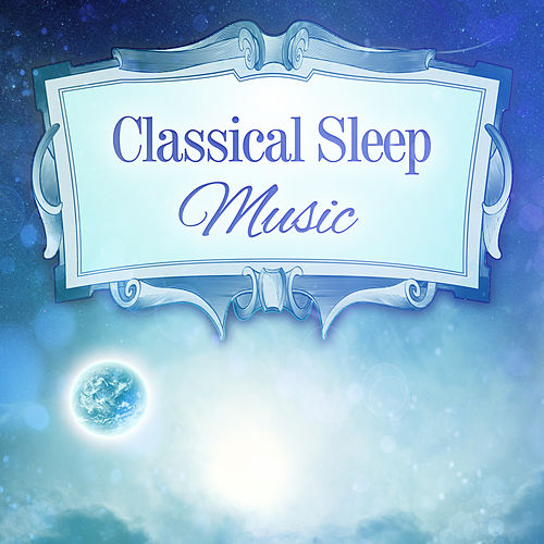 Classical Sleep Music – Soothing Instruments for Sleep, Sweet Nap, Healing Lullabies, Bedtime, Gentle Music to Bed de Background Instrumental Music Collective