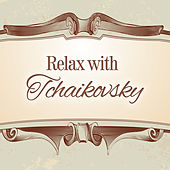 Relax with Tchaikovsky – Music to Clear Mind, Peaceful Sounds of Piano, Inner Relaxation by Piano: Classical Relaxation