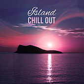 Play & Download Island Chill Out – Music to Relax, Summer Rest, Beach House Lounge, Chill Yourself by Chillout Lounge | Napster