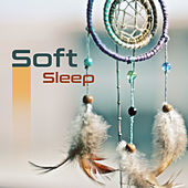 Soft Sleep – Peaceful Lullabies to Pillow, Bedtime, Pure Sleep, Calm Mind, Relaxation Music at Night by New Age