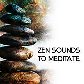 Play & Download Zen Sounds to Meditate – Calming Sounds to Rest & Relax, New Age Music to Meditate, Inner Peace by Yoga Tribe | Napster