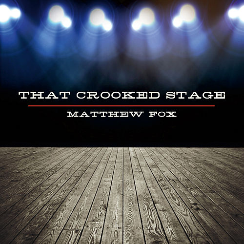 That Crooked Stage by Matthew Fox