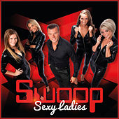 Sexy Ladies by Swoop