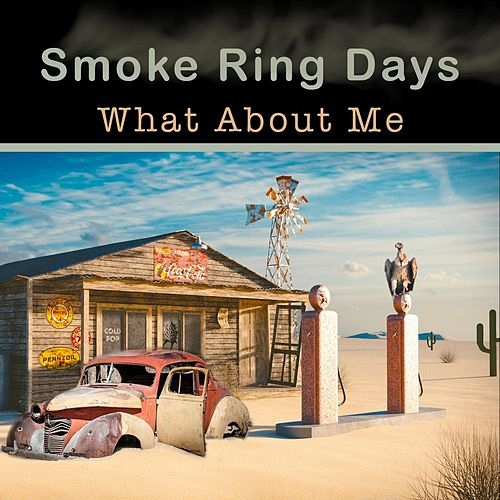 What About Me by Smoke Ring Days