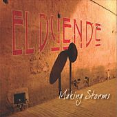 Play & Download Making Storms by El Duende | Napster