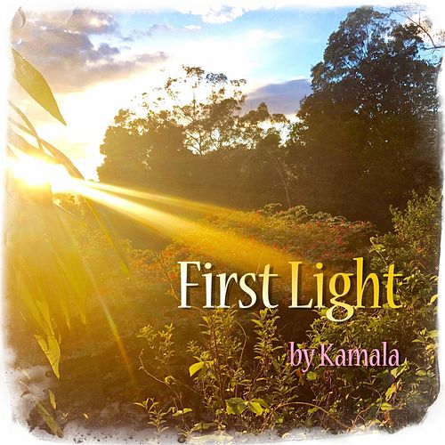 First Light by Kamala