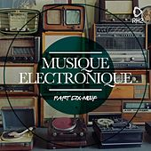 Play & Download Musique Electronique Part Dix-Neufe by Various Artists | Napster