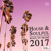 House & Soulful - Road to Miami 2017, Vol.1 by Various Artists