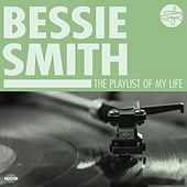 The Playlist Of My Life! by Bessie Smith