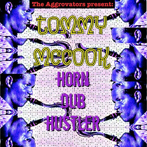 Horn Dub Hustler by Tommy McCook