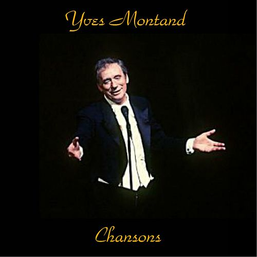 Chansons by Yves Montand