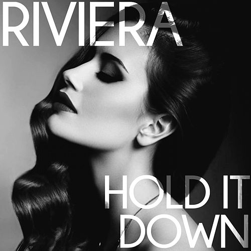 Play & Download Hold It Down by Riviera | Napster