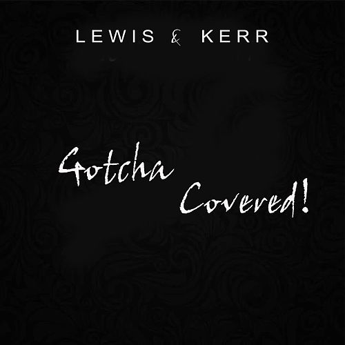 Gotcha Covered! by Lewis