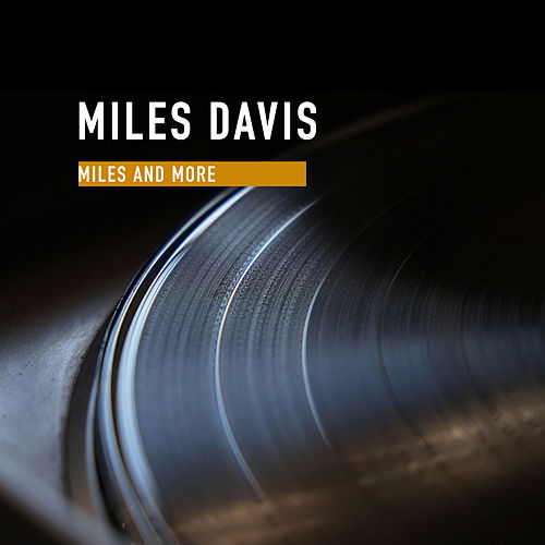 Miles and more von Miles Davis