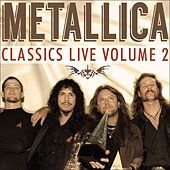 Classics Live Volume 2 (Live) by Metallica
